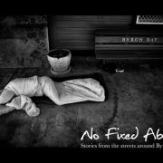 No Fixed Abode gives a voice and face to the many homeless people in Byron Shire. Photo supplied.